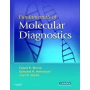 Fundamentals of Molecular Diagnostics by David E. Bruns