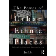 The Power of Urban Ethnic Places by Jan Lin
