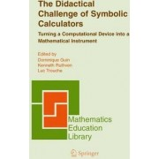 The Didactical Challenge of Symbolic Calculators by Dominique Guin