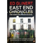 East End Chronicles by Ed Glinert