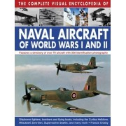 The Complete Visual Encyclopedia of Naval Aircraft of World Wars I and II by Francis Crosby