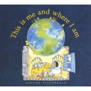 This Is Me and Where I Am by Joanne Fitzgerald