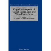 Cognitive Aspects of Visual Languages and Visual Interfaces by D.E. Mahling
