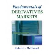 Fundamentals of Derivatives Markets by Robert L. McDonald