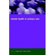 Mental Health in Primary Care by Jeremy Holmes