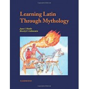 Jayne Hanlin Learning Latin through Mythology (Cambridge Latin Texts)