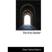 The Iron Hunter by Chase Salmon Osborn