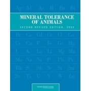 Mineral Tolerance of Animals 2005 by Committee on Minerals and Toxic Substances in Diets and Water for Animals