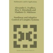 Nonlinear and Adaptive Control of Complex Systems by Alexander L. Fradkov