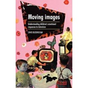 Moving Images by David Buckingham