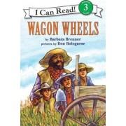 Wagon Wheels by Barbara Brenner