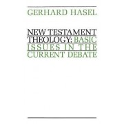 New Testament Theology by Gerhard Hasel