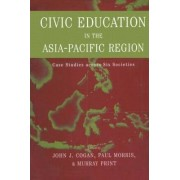 Civic Education in the Asia-Pacific Region by John L. Cogan