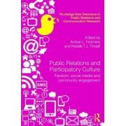 Public Relations and Participatory Culture: Fandom, Social Media and Community Engagement