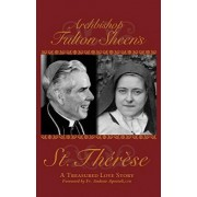 Archbishop Fulton Sheen's St. Therese by Reverend Fulton J Sheen