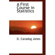 A First Course in Statistics by D Caradog Jones