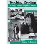 Teaching Reading in High School English Classes by Bonnnie O Ericson