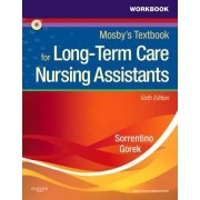 Workbook and Competency Evaluation Review for Mosby's Textbook for Long-term Care Nursing Assistants by Sheila A. Sorrentino