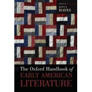 The Oxford Handbook of Early American Literature by Kevin J. Hayes