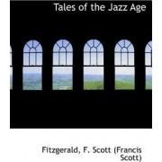Tales of the Jazz Age by Fitzgerald F Scott (Francis Scott)