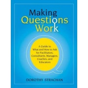 Making Questions Work by Dorothy Strachan