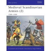 Medieval Scandinavian Armies: 1300-1500 v. 2 by David Nicolle
