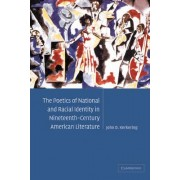 The Poetics of National and Racial Identity in Nineteenth-century American Literature by John D. Kerkering