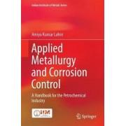 Applied Metallurgy and Corrosion Control by Amiya Kumar Lahiri