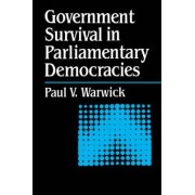 Government Survival in Parliamentary Democracies by Paul Warwick