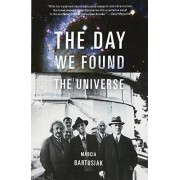 Marcia Bartusiak The Day We Found the Universe
