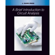 A Brief Introduction to Circuit Analysis (Wse) by J. David Irwin