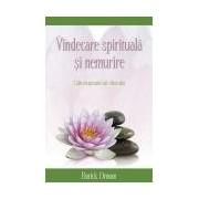 Vindecare spirituală şi nemurire. Căile terapeutice ale viitorului.