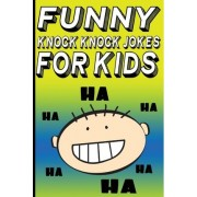Funny Knock Knock Jokes for Kids by Carl Young