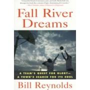 Fall River Dreams by Bill Reynolds