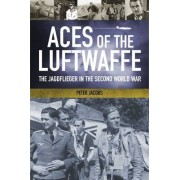 Aces of the Luftwaffe by Peter Jacobs