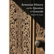 Armenian History and the Question of Genocide by Michael M. Gunter