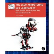 The LEGO Mindstorms EV3 Laboratory: Build, Program, and Experiment With Five Wicked Cool Robots! by Daniele Benedettelli