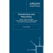 Romanticism and Masculinity by Tim Fulford