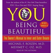 You: Being Beautiful by Michael F Roizen