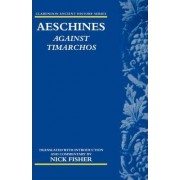 Aeschines: Against Timarchos by Aeschines