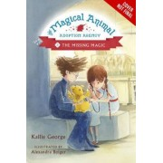 The Magical Animal Adoption Agency Book 3 by Kallie George