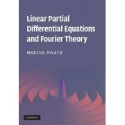 Linear Partial Differential Equations and Fourier Theory by Marcus Pivato