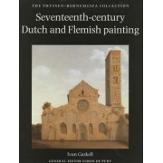Seventeenth Century Dutch and Flemish Painting: Vols 1 & 2 by Ivan Gaskell