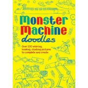 Monster Machine Doodles by Ben Meadowcroft
