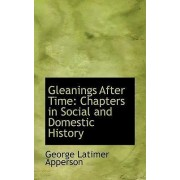 Gleanings After Time by George Latimer Apperson
