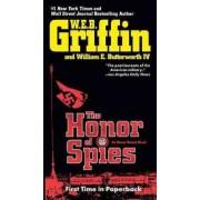 The Honor of Spies by W E B Griffin