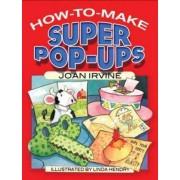 How to Make Super Pop-Ups by Joan Irvine