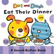 Dot and Dash Eat Their Dinner by Emma Dodd