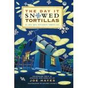 The Day It Snowed Tortillas (El Dia Que Nevaron Tortillas) by Joe Hayes