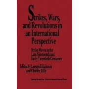 Strikes, Wars, and Revolutions in an International Perspective by Leopold H. Haimson